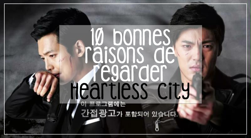 10 bonnes raisons de ragarder Heartless City