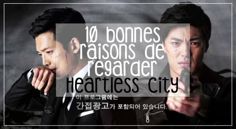 10 bonnes raisons de ragarder Heartless City