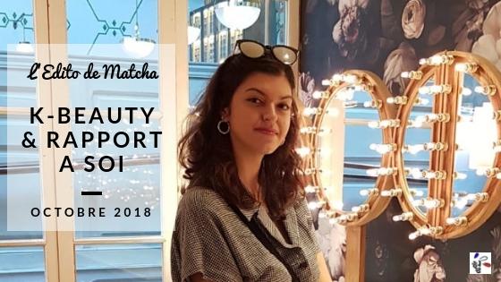 Edito Matcha K-beauty rapport à soi Octobre 2018